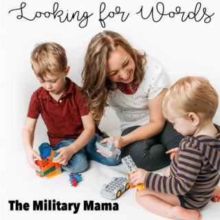 Military Mama: Looking for Words