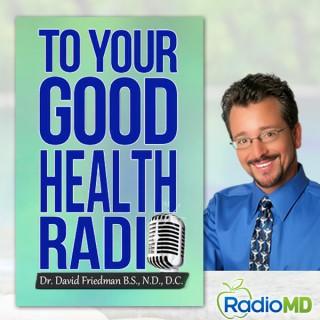 To Your Good Health Radio