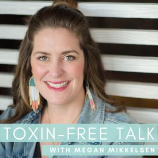 Toxin-Free Talk
