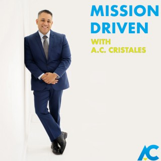 Mission Driven With A.C. Cristales