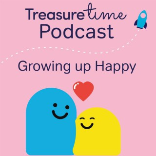 Treasure Time Podcast: Growing Up Happy