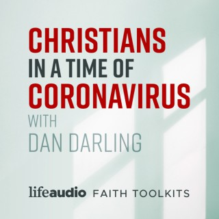 Christians in a Time of Coronavirus
