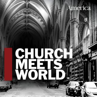 Church Meets World: The America Magazine Podcast