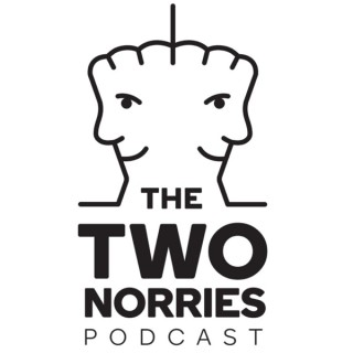 The Two Norries Podcast