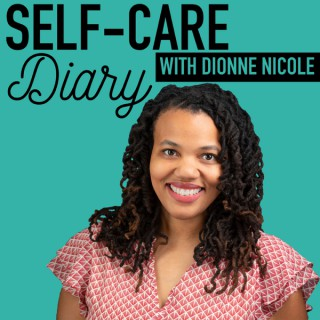 Unconventional Self-Care Diary with Dionne Nicole