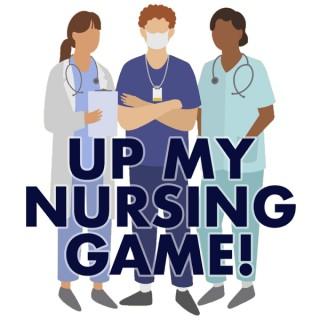 Up My Nursing Game