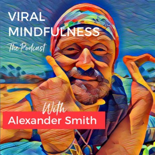 Viral Mindfulness the Podcast