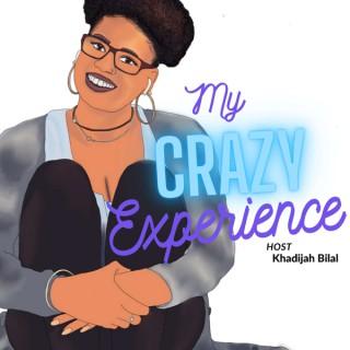 My Crazy Experiences