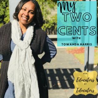My Two Cents with Towanda Harris