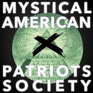 MYSTICAL AMERICAN PATRIOTS SOCIETY