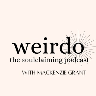 Weirdo - The SoulClaiming Podcast