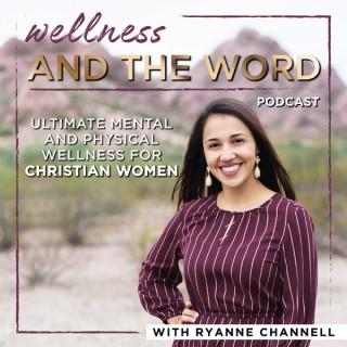 Wellness and The Word - bible study, biblical meditation, holistic health, biblical mentor, Christian women