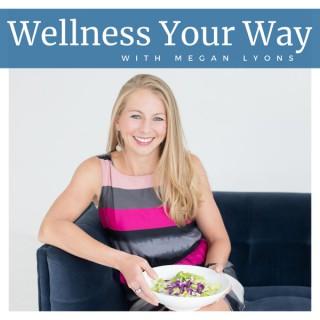 Wellness Your Way with Megan Lyons