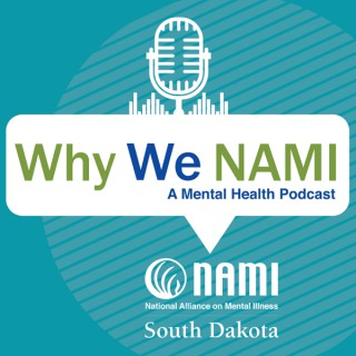 Why We NAMI - A Mental Health Podcast