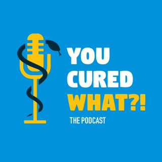 You Cured What?!