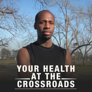 Your Health At The Crossroads