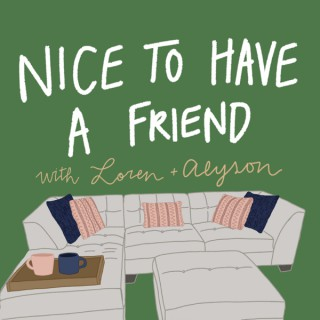 Nice to Have a Friend