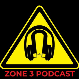 Zone 3 Podcast