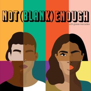 Not (Blank) Enough
