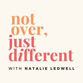 Not Over, Just Different