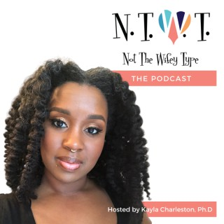 Not The Wifey Type: The Podcast