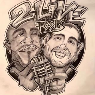 2Live Fools