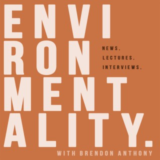 Environmentality. with Brendon Anthony