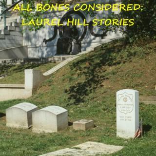 All Bones Considered: Laurel Hill Stories