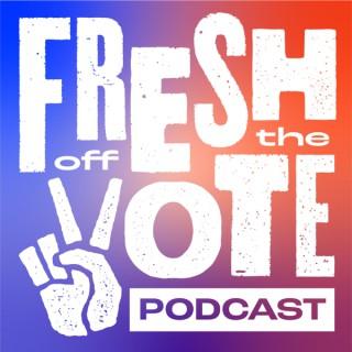 Fresh Off The Vote