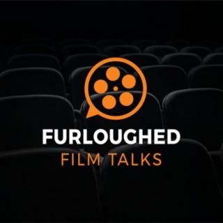 Furloughed Film Talks