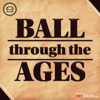 Ball Through The Ages: A Sports History podcast