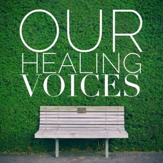 Our Healing Voices