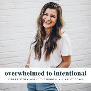 Overwhelmed to Intentional