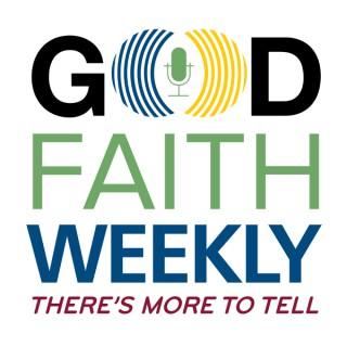 Good Faith Weekly