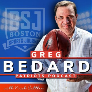 Greg Bedard Patriots Podcast with Nick Cattles