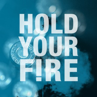 Hold Your Fire!
