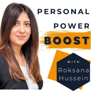 Personal Power Boost With Roksana Hussein