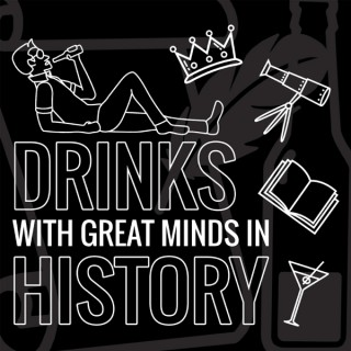 Drinks with Great Minds in History