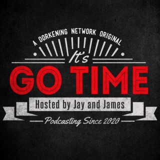 It's Go Time with Jay and James
