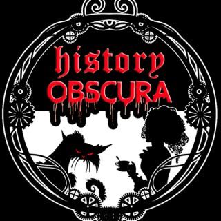 History Obscura: Forgotten True Stories