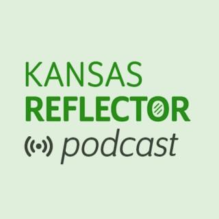 Kansas Reflector Podcast