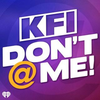 KFI Don't @ Me