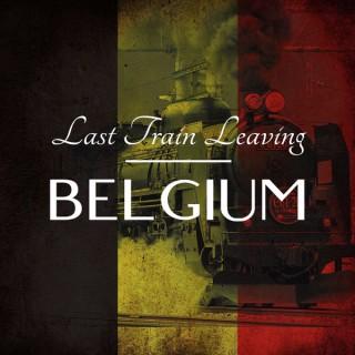 Last Train Leaving Belgium