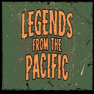 Legends From The Pacific