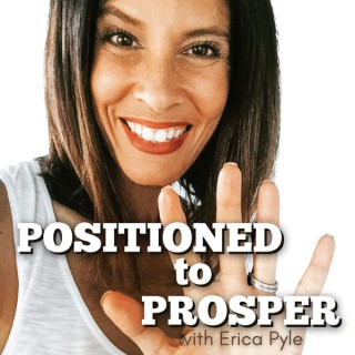 Positioned to Prosper with Erica Pyle