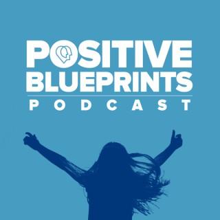 Positive Blueprints
