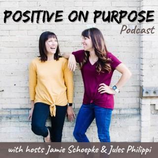 Positive On Purpose
