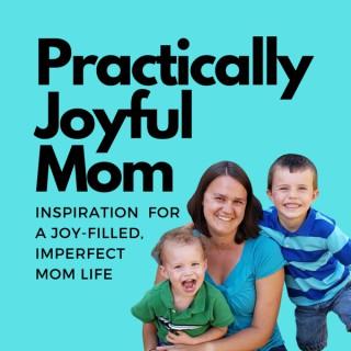 Practically Joyful Mom