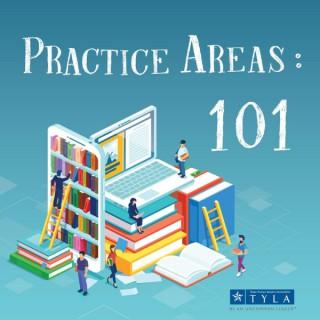 Practice Areas 101