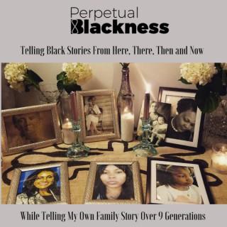 Perpetual Blackness